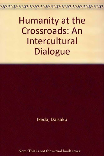 9780195622157: Humanity at the Crossroads: An Intercultural Dialogue