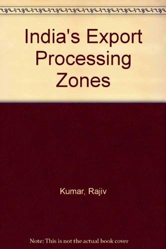 India's Export Processing Zones: Rajiv Kumar