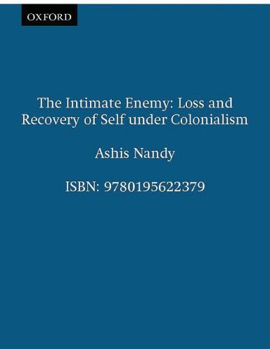 The Intimate Enemy: Loss and Recovery of: Ashis Nandy