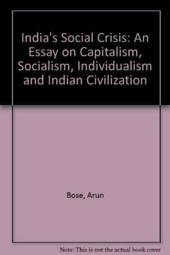 India's Social Crisis: An Essay on Capitalism,: Bose, Arun