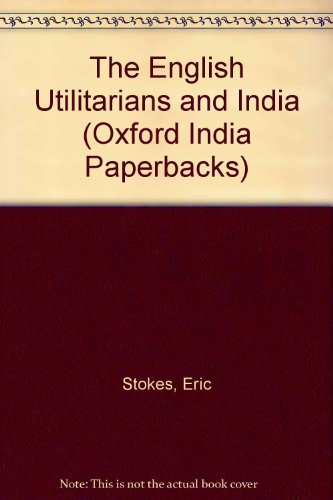 9780195623550: The English Utilitarians and India (Oxford India Paperbacks)