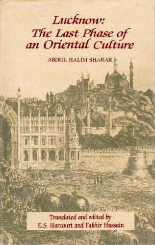 Lucknow: The Last Phase of an Oriental: Sharar, Abdul Halim