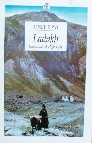 Ladakh : Crossroads of High Asia: Rizvi, Janet