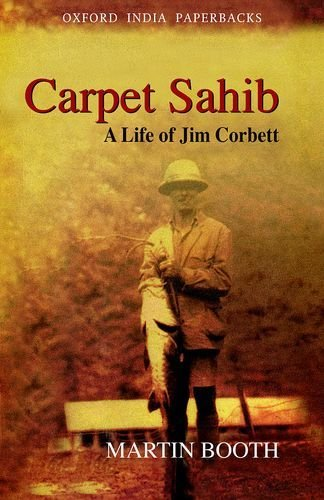 9780195624861: Carpet Sahib - A Life of Jim Corbett [Taschenbuch] by Martin Booth
