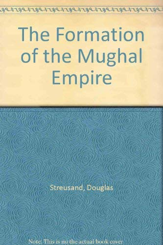 9780195624908: The Formation of the Mughal Empire