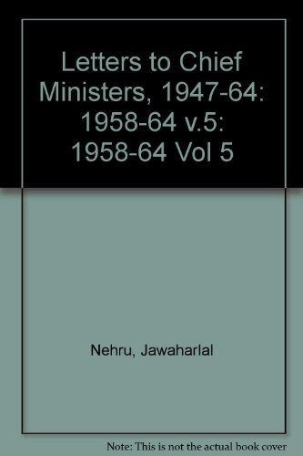 9780195625127: 005: Letters to Chief Ministers 1947-1964: Volume 5: 1958-1964
