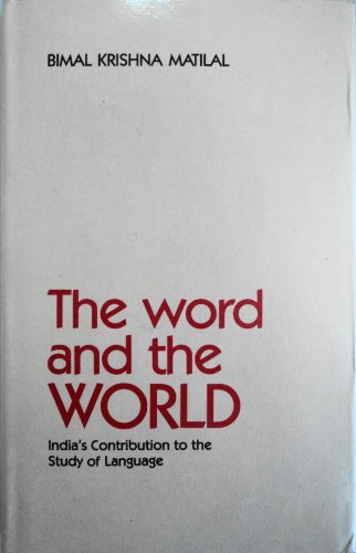 The Word and the World: India's Contribution to the Study of Language (0195625153) by Matilal, Bimal Krishna