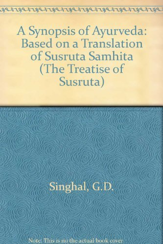 Synopsis of Ayurveda: Based on a translation of the Su'sruta Samhit=a (The Treatise of Su&#x27...