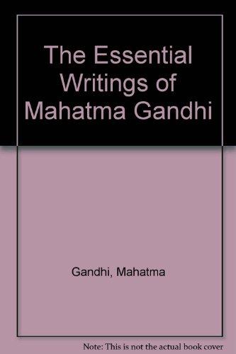 9780195625431: The Essential Writings of Mahatma Gandhi
