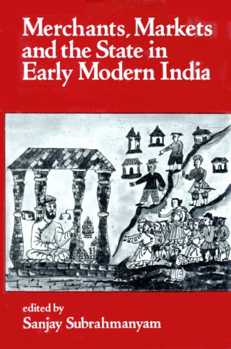 9780195625691: Merchants, Markets and the State in Early Modern India