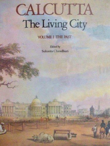 9780195625851: Calcutta: The Living City Volume I: The Past