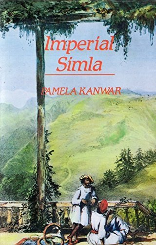9780195625882: Imperial Simla: The Political Culture of the Raj