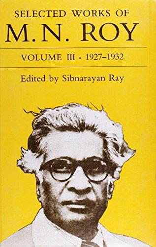 003: Selected Works of M.N. Roy: Volume: Roy, M. N.