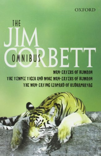 "The Jim Corbett Omnibus: ""Man-eaters of Kumaon"", ""Man-eating Leopard of Rudraprayag"" and ""Temple Tiger and More Man-eaters of Kumaon"" (9780195627626) by Jim Corbett"
