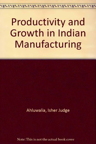9780195627633: Productivity and Growth in Indian Manufacturing