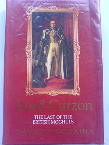 9780195628241: Lord Curzon: The Last of the British Moghuls