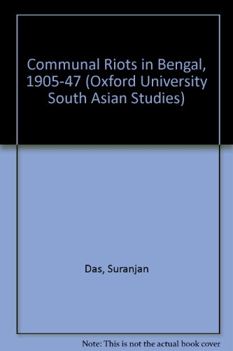 9780195628401: Communal Riots in Bengal, 1905-1947 (Oxford University South Asian Studies Series)
