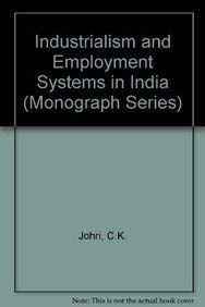 Industrialism and Employment Systems in India (Monograph Series): Johri, C. K.