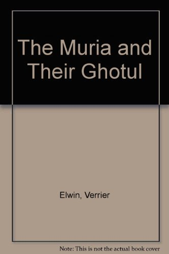 9780195628531: The Muria and Their Ghotul