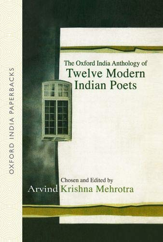 The Oxford India Anthology of Twelve Modern Indian Poets