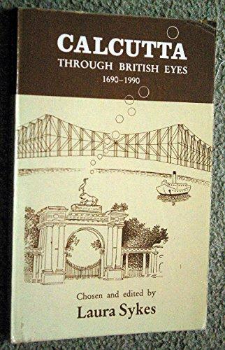 9780195628692: Calcutta: Through British Eyes 1690-1990