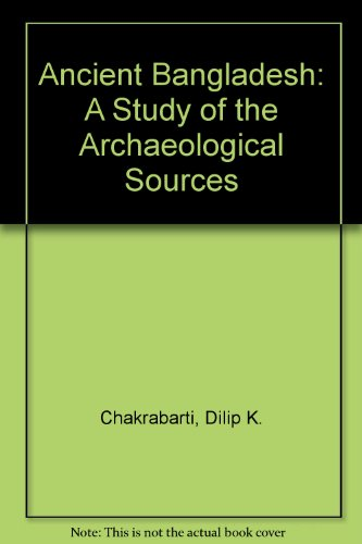 9780195628791: Ancient Bangladesh: A Study of the Archaeological Sources