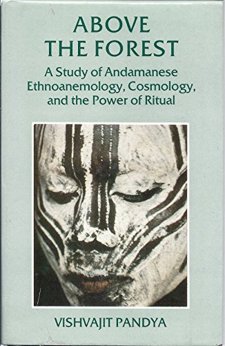 9780195629712: Above the Forest: Study of Andamanese Ethnoanemology, Cosmology and the Power of Ritual