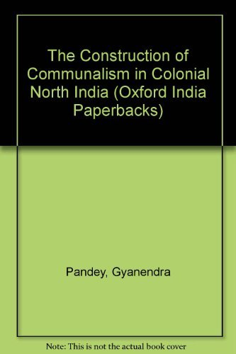 9780195630107: Construction of Communalism In Colonial India