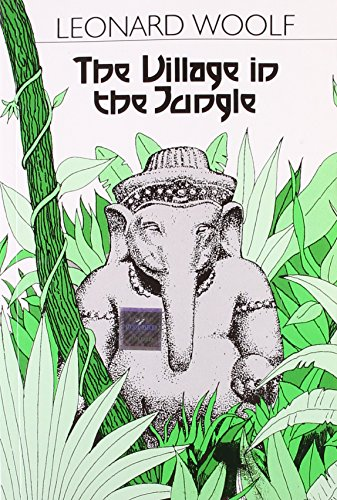 The Village in the Jungle: Woolf, Leonard