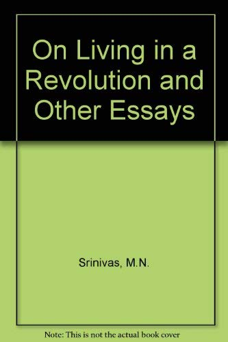 On Living in a Revolution and Other: Srinivas, M. N.