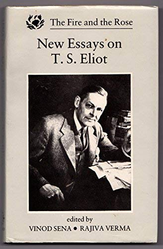 9780195630718: The Fire and the Rose: New Essays on T.S. Eliot