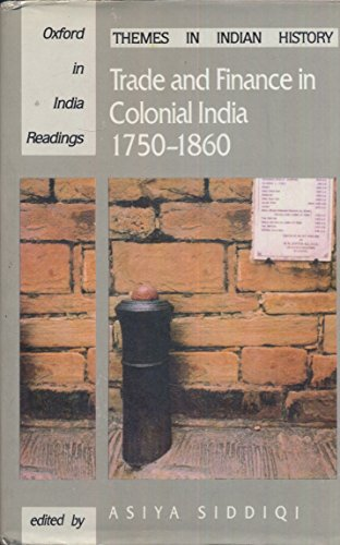 9780195631302: Trade and Finance in Colonial India 1750-1860 (Oxford in India Readings: Themes in Indian History)