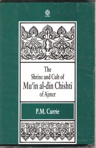 9780195631449: The Shrine and Cult of Mu'in Al-din Chishti of Ajmer (Oxford University South Asian Studies Series)
