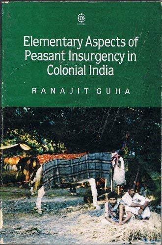 9780195631579: Elementary Aspects of Peasant Insurgency in Colonial India (Oxford India Paperbacks)
