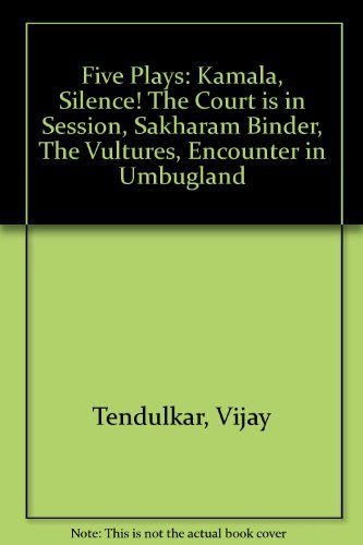 9780195631678: Five Plays: Kamala; Silence! The Court is in Session; Sakharam Binder; The Vultures; Encounter in Umbugland
