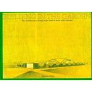 9780195632231: Building in the Garden: The Architecture of Joseph Allen Stein in India and California (Oxford India Paperbacks)