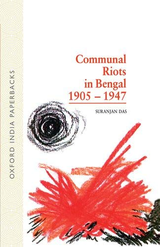 9780195632330: Communal Riots in Bengal 1905-1947 (Oxford University South Asian Studies Series)