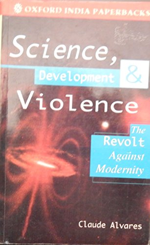 9780195632811: Science, Development, and Violence: The Revolt against Modernity (Oxford India Paperbacks)