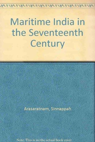 Maritime India in the Seventeenth Century: Arasaratnam, Sinnappah