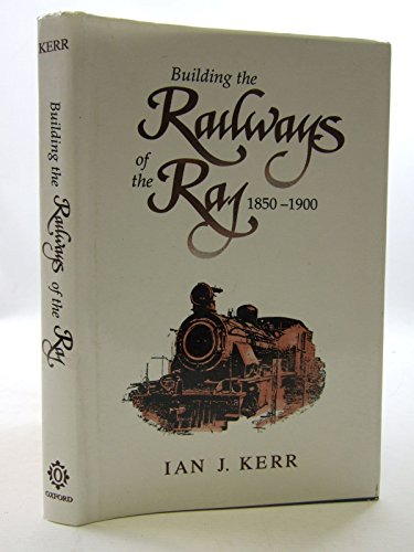 9780195634440: Building the Railways of the Raj, 1850-1900