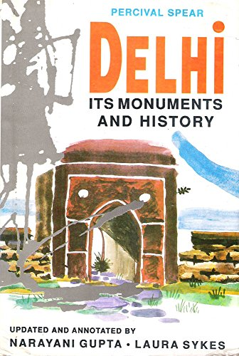 Delhi: Its Monuments and History: Sykes, Laura