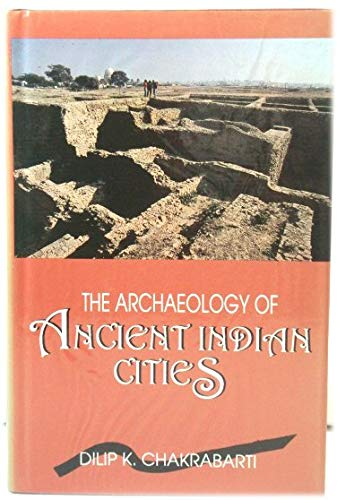 9780195634723: The Archaeology of Ancient Indian Cities