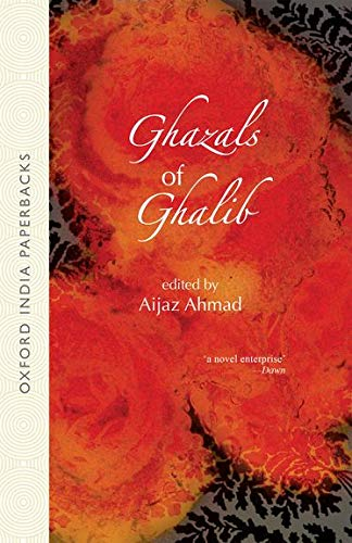 9780195635676: Ghazals of Ghalib: Versions from the Urdu by Aijaz, Ahmed, W.S. Merwin, Adrienne Rich, William Stafford, David Ray, Thomas Fitzsimmons, Mark Strand, and William Hunt (Oxford India Paperbacks)