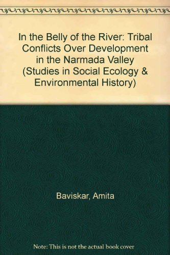 9780195635843: In the Belly of the River: Tribal Conflicts over Development in the Narmada Valley (Studies in Social Ecology and Environmental History)