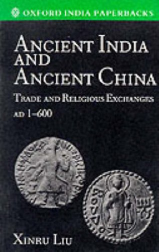 9780195635874: Ancient India and Ancient China: Trade and Religious Exchanges, AD 1-600 (Oxford India Paperbacks)