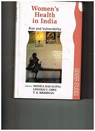 Women's Health in India: Risk and Vulnerability: Das Gupta, Monica; Chen, Lincoln C.; Krishnan...