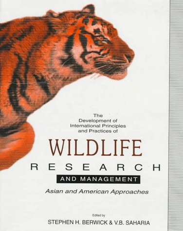 Development of International Principles and Practices of Wildlife Research and Management : Asian...