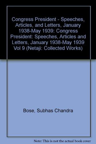 9780195637069: Netaji: Collected Works: Volume 9: Congress President: Speeches, Articles, and Letters, January 1938-May 1939 (Vol 9)