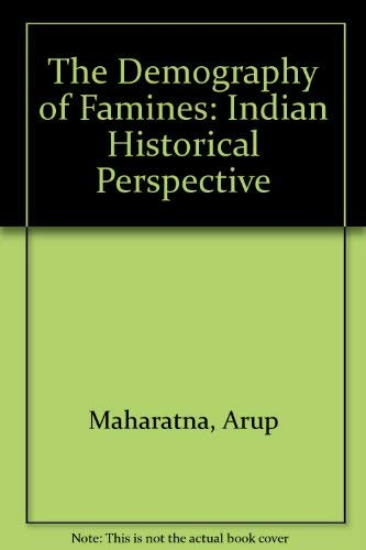Demography of Famines- an indian historical perspective (0195637119) by Arup Maharatna