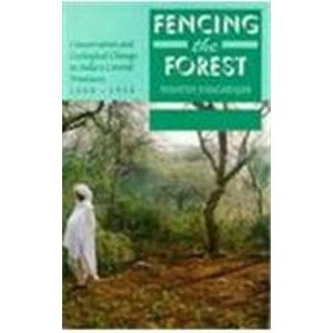 9780195637120: Fencing the Forest: Conservation and Ecological Change in India's Central Provinces 1860-1914 (Studies in Social Ecology and Environmental History)